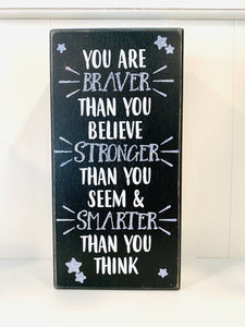 Box Sign - You Are Braver