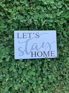Small Block Sign - Let's Stay Home