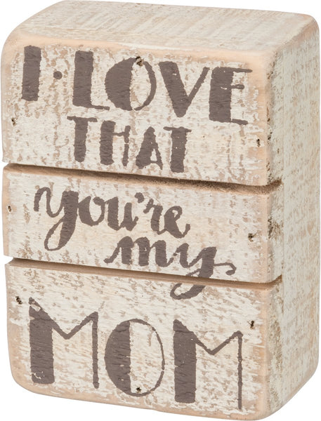 Slat Box Sign - My Mom