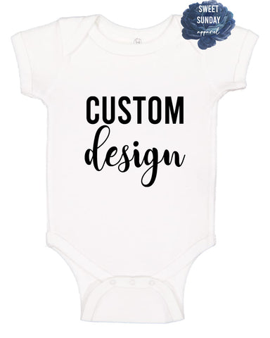 CUSTOM Infant Onesie