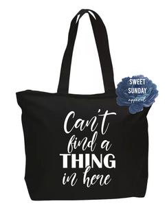 Can't Find a Thing in Here Zippered Tote
