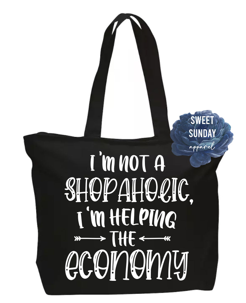 I'm Not a Shopaholic I'm Helping the Economy Zippered Tote