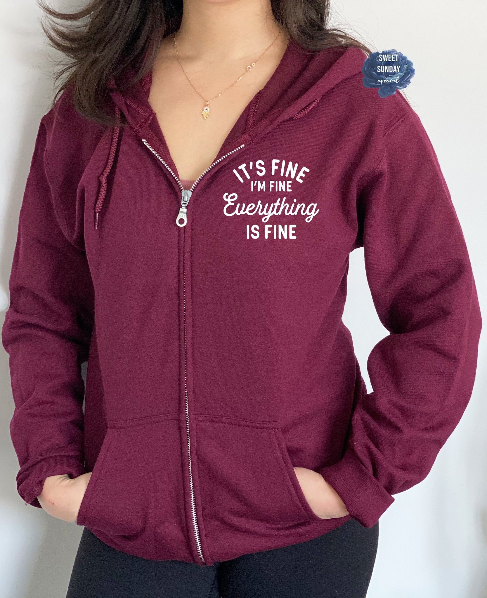 It's Fine I'm Fine Everything Is Fine Zip Hoodie