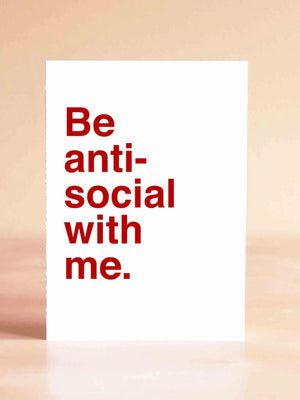 Be Anti-Social With Me Card