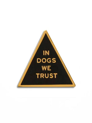 In Dogs We Trust Enamel Pin