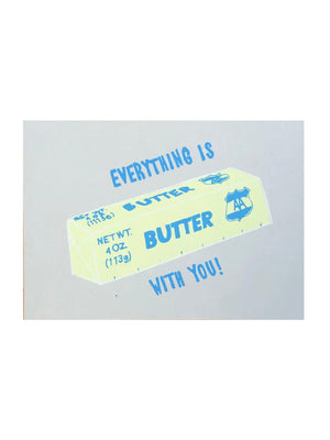 Everything Is Butter Card