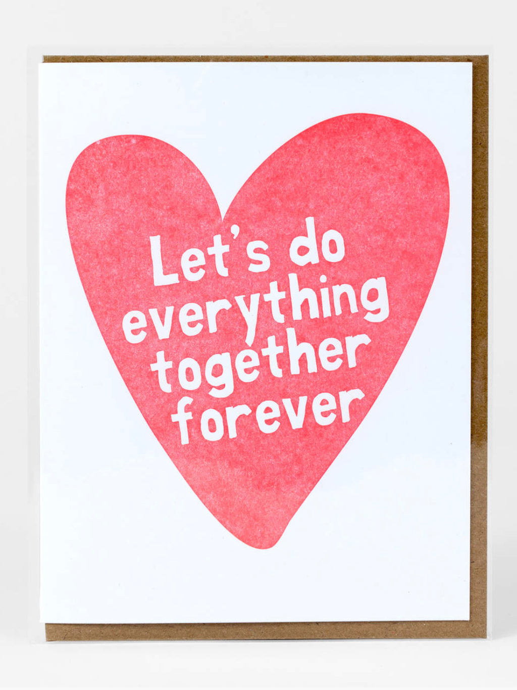 Let's Do Everything Together Forever Card