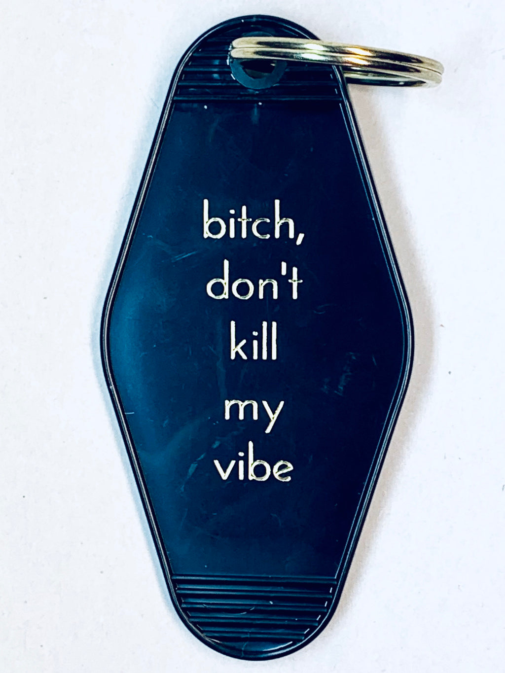 B, Don't Kill My Vibe Keychain