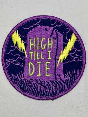 High Till I Die Embroidered Patch