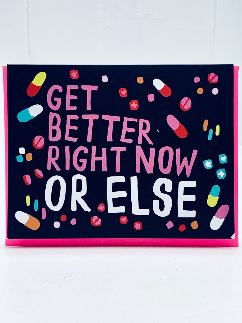 Get Better Right Now OR ELSE Card