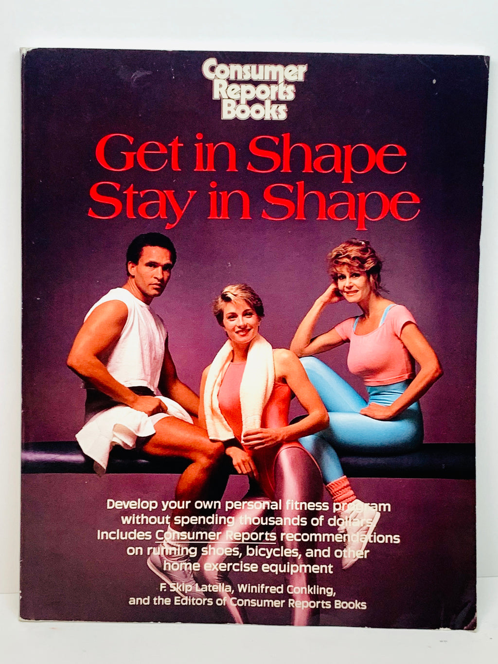 Get in Shape Stay in Shape Consumer Reports Books