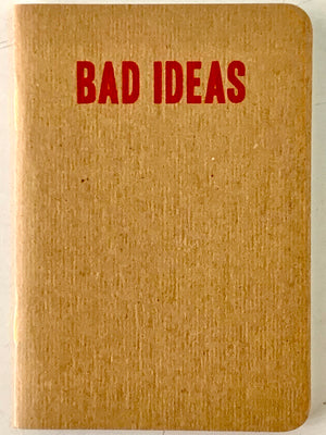Bad Ideas Note Book
