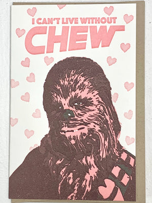 I Can't Live Without Chew Card