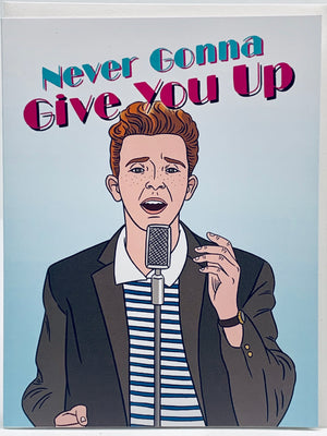 Never Gonna Give You Up Card