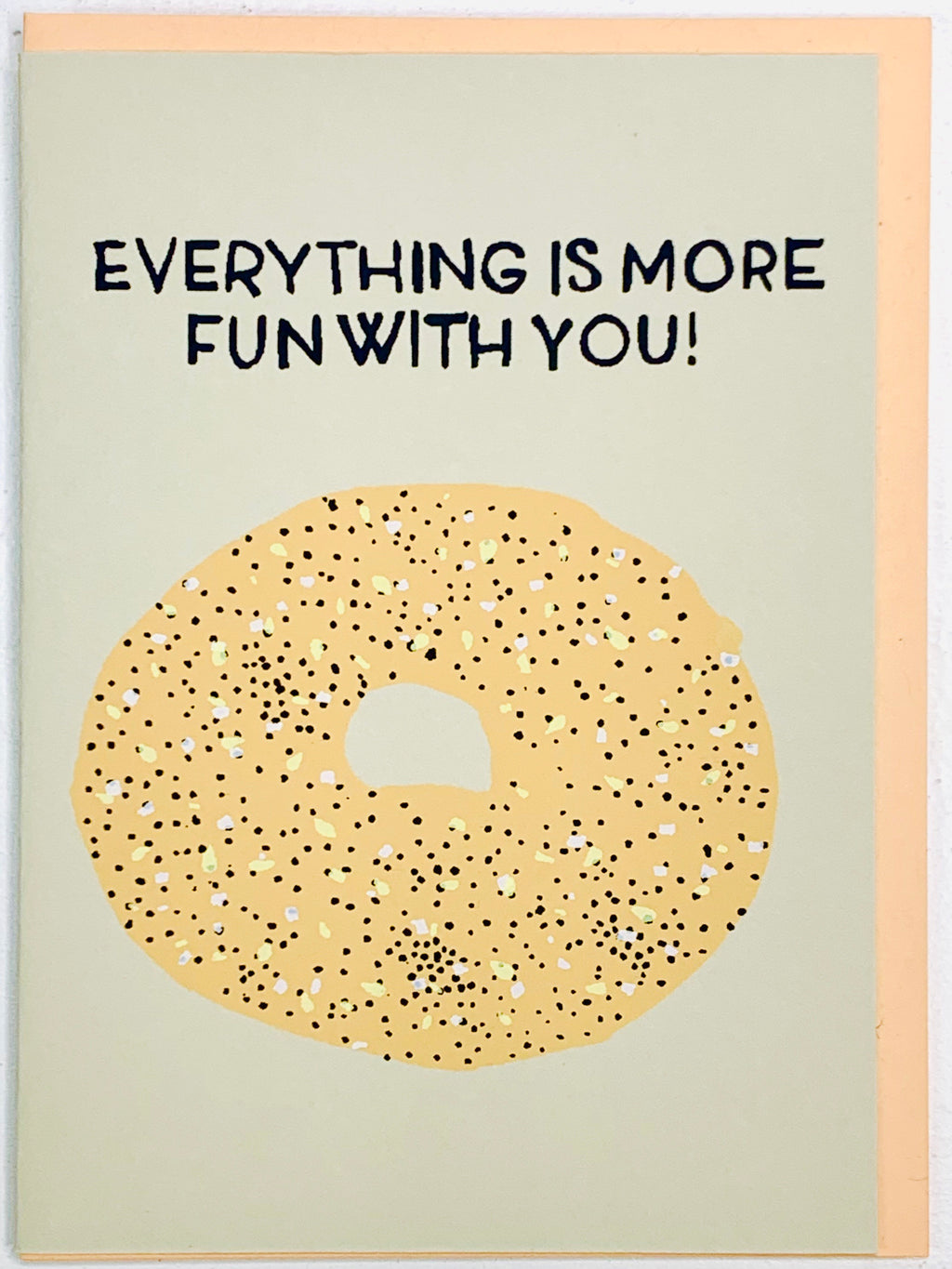 Everything Is More Fun With You Card