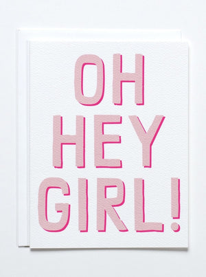 Oh Hey Girl! Card