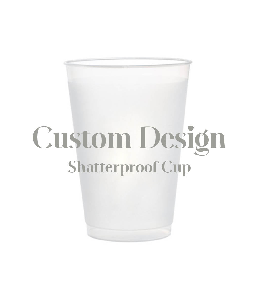 Shatterproof Cups | Custom Design