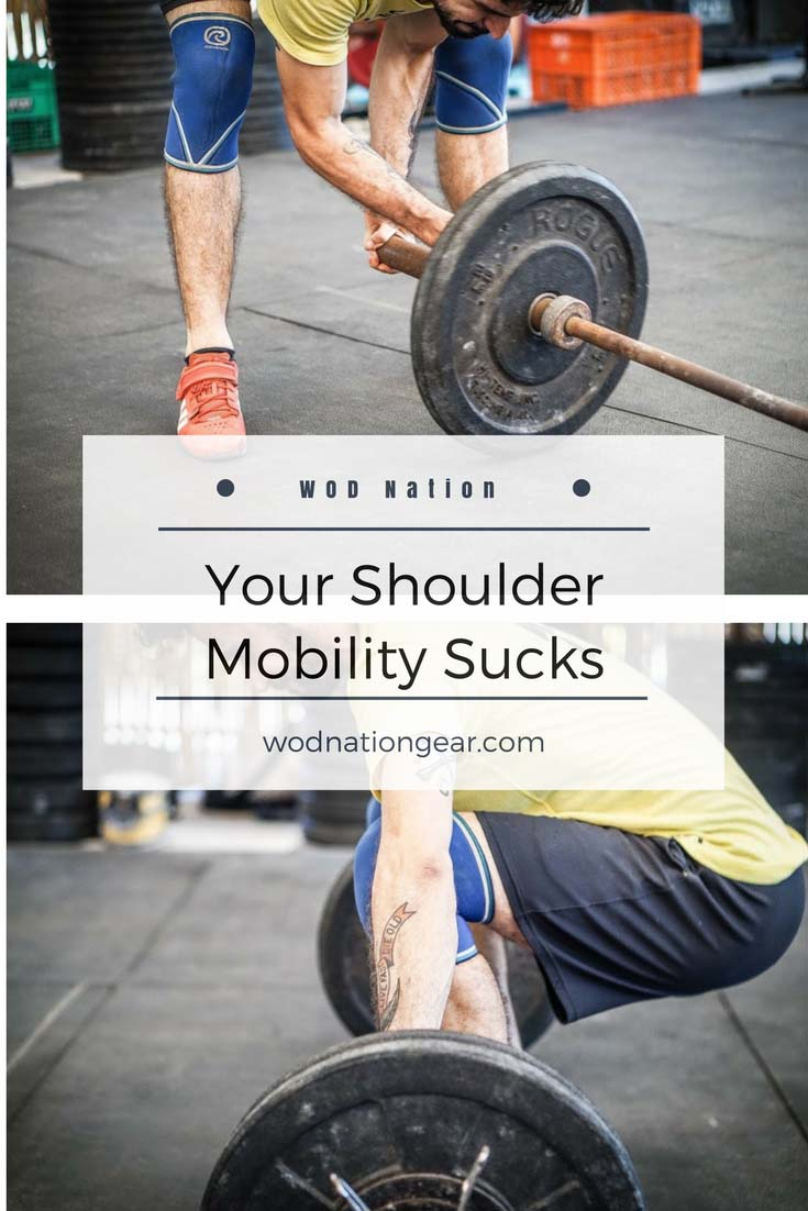 Your Shoulder Mobility Sucks and This is Why. #crossfit