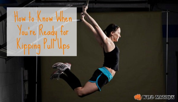 How To Know When You're Ready For Kipping Pull Ups