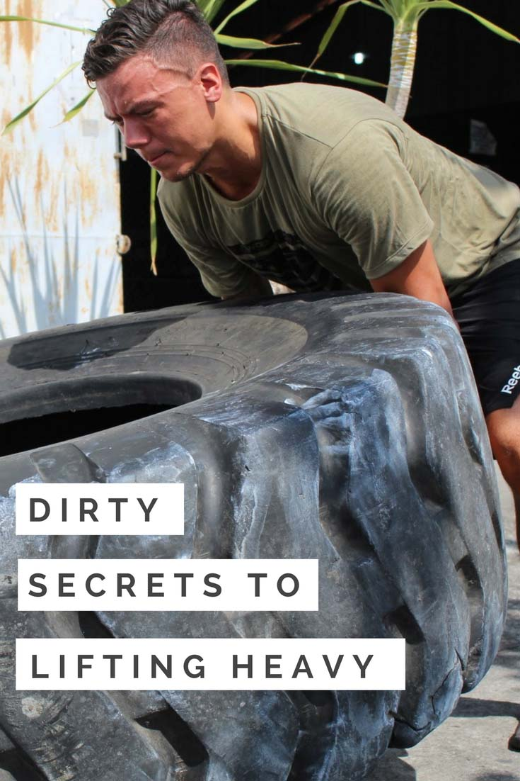 Dirty Secrets to Lifting Heavy