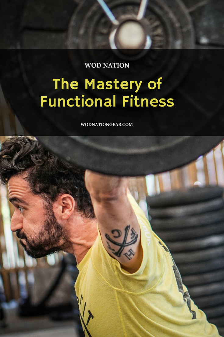 The Mastery of Functional Fitness #crossfit