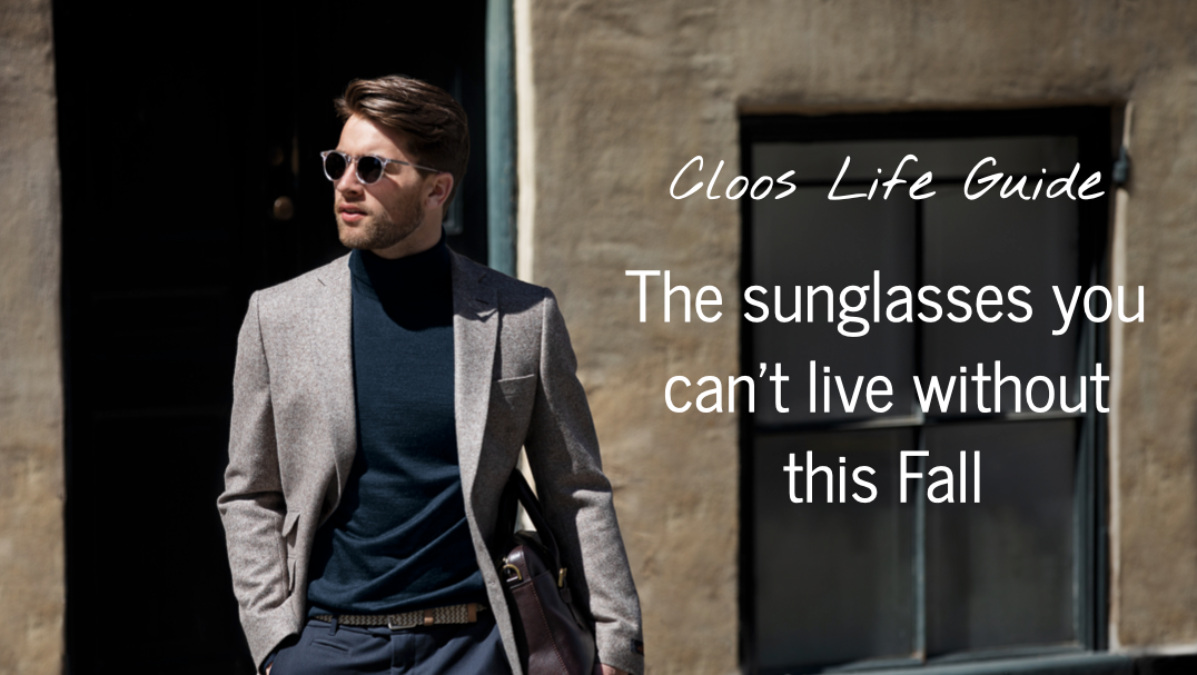 Cloos Life Guide: These are the sunglasses you can't live without this Fall