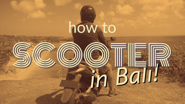 How to Scooter in Bali