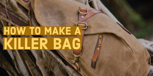 How to Make a Killer Bag