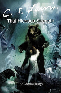 That Hideous Strength (The Space Trilogy #3)