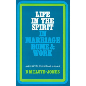 Life in the Spirit in marriage home & work