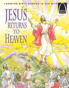 Jesus Returns to Heaven: Read about the Ascension of Jesus (Arch Books)