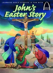 John's Easter Story (Arch Books Series)