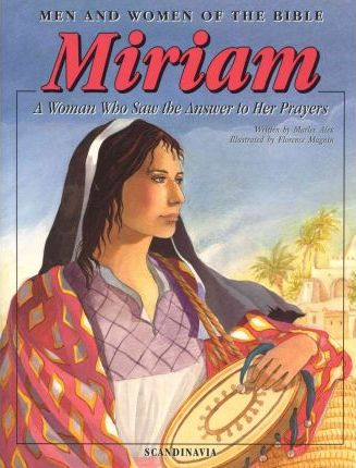 Miriam : A Woman Who Saw the Answer to Her Prayers