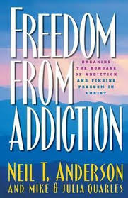 Freedom from Addiction : Breaking the Bondage of Addiction and Finding Freedom in Christ