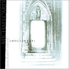 Unveiled Hope CD (Michael Card)
