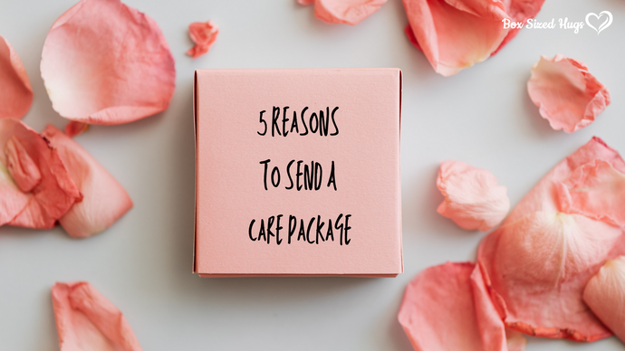 5 Reasons To Send A Care Package