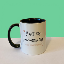 Load image into Gallery viewer, I Will Stop Procrastinating Tomorrow Mug
