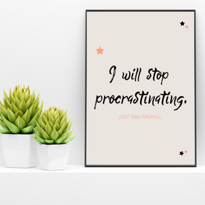 I Will Stop Procrastinating...Tomorrow. Funny Print