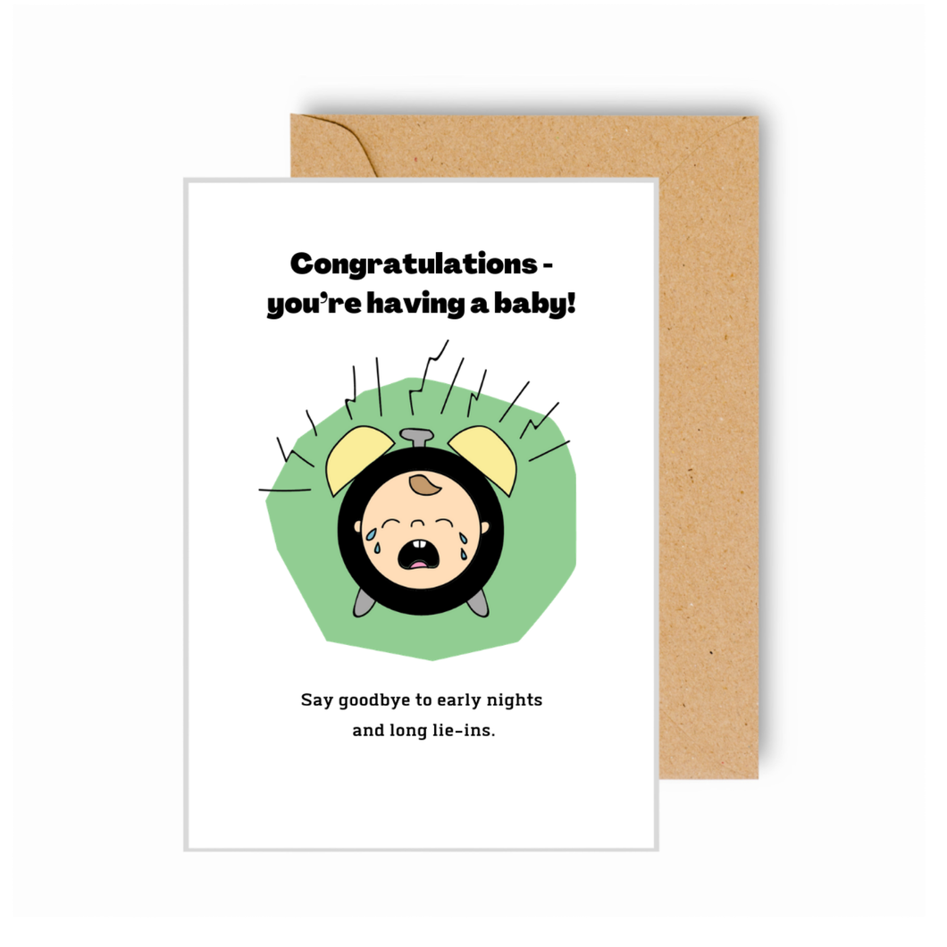 Congratulations You're Having a Baby! Say Goodbye to Long Lie-ins! Card