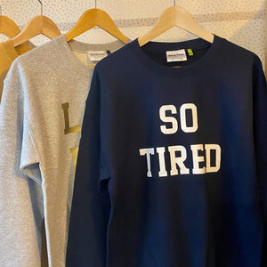 So Tired Sweatshirt