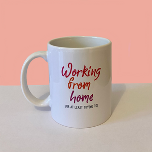 Working From Home Mug