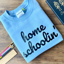 Load image into Gallery viewer, Homeschoolin' Sweatshirt