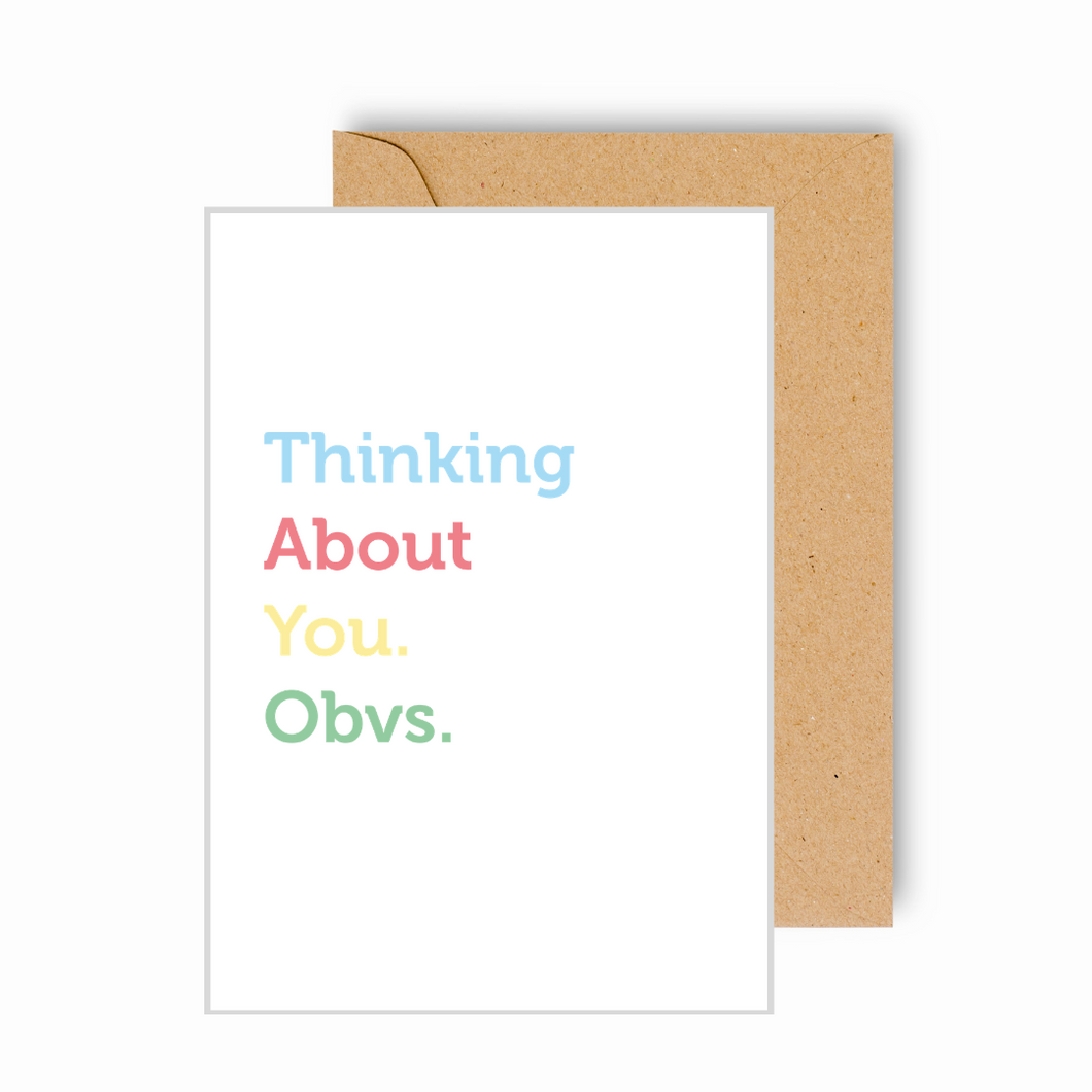 Thinking About You. Obvs. Card