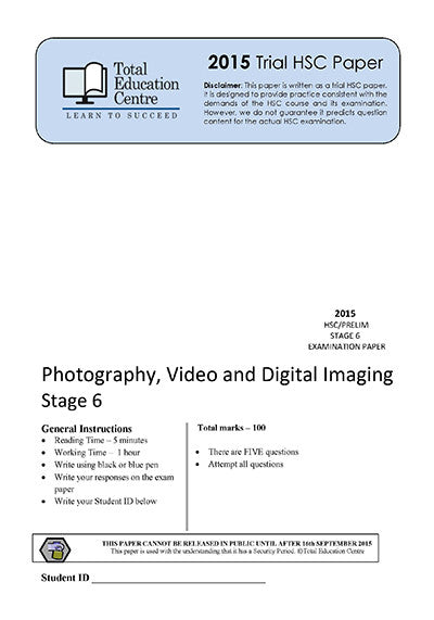 2015 Trial Stage 6 (Yr 11/12) Photography- Video and Digital Imaging