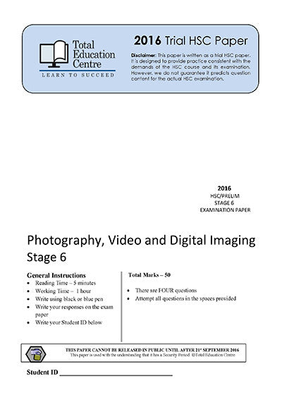 2016 Trial Stage 6 (Yr 11/12) Photography- Video and Digital Imaging