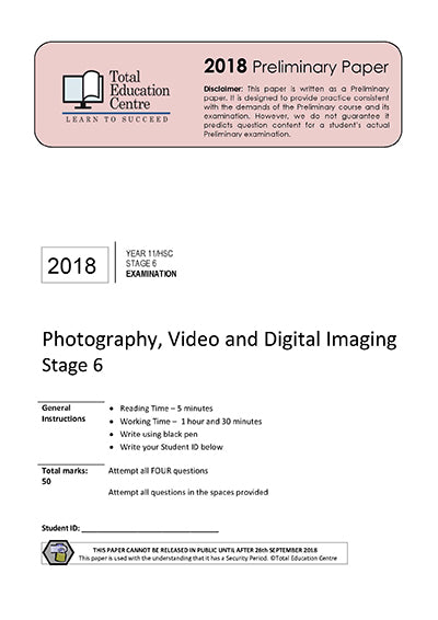 2018 Trial Stage 6 (Yr 11/12) Photography- Video and Digital Imaging