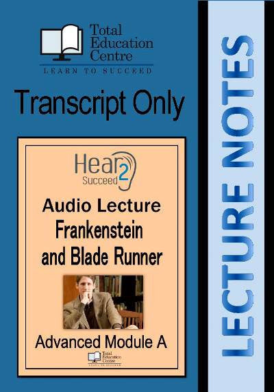 Hear2Succeed English Advanced  Frankenstein & Blade Runner Notes
