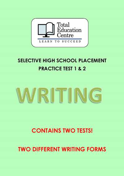 Selective HS Placement: WRITING Practice Test 1 & 2