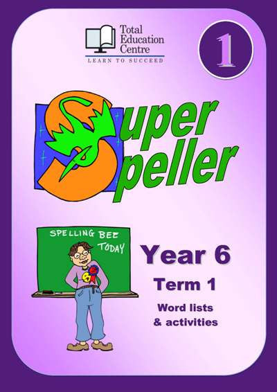 Yr 6 Super Speller Term 1