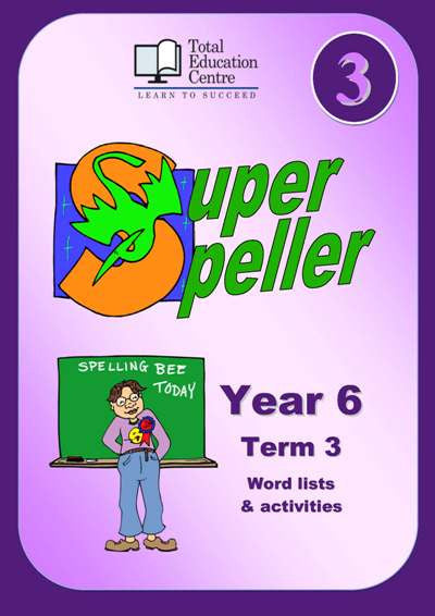 Yr 6 Super Speller Term 3